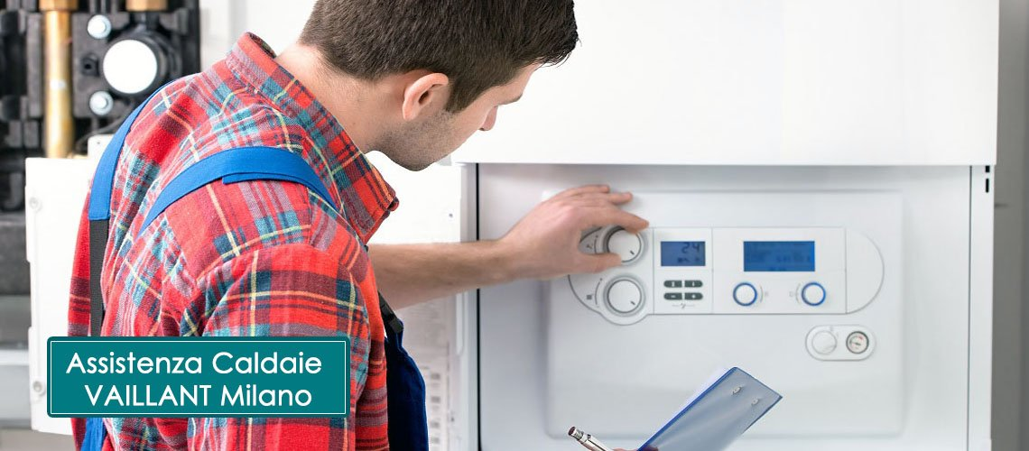 Manutenzione Caldaie Vaillant Viale Jenner Milano - Assistenza Caldaie Vaillant Viale Jenner Milano