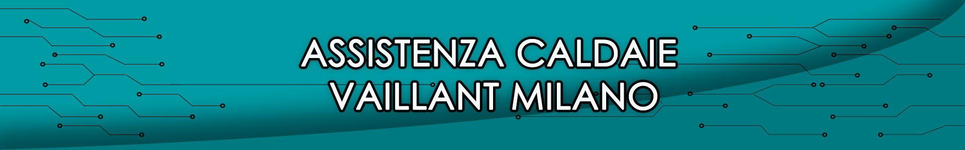 Assistenza Caldaie Viallant Milano e provincia